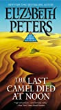 The Last Camel Died at Noon (Amelia Peabody #6)