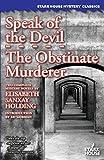 Speak of the Devil / The Obstinate Murderer