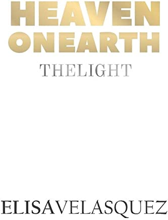 Heaven on Earth: The Light
