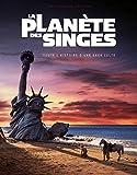 La Planète des singes - Toute l'histoire d'une saga culte