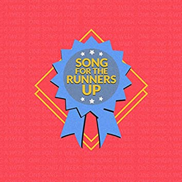 Song for the Runners Up