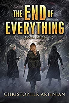 The End of Everything: Book 9 by [Christopher Artinian]