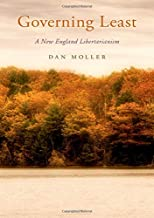 Governing Least: A New England Libertarianism (Oxford Political Philosophy)