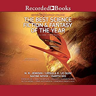 The Best Science Fiction and Fantasy of the Year, Volume 13                   By:                                                                                                                                 Jonathan Strahan - editor                               Narrated by:                                                                                                                                 Corey Allen,                                                                                        Morgan Hallett,                                                                                        Catherine Ho,                   and others                 Length: 24 hrs and 33 mins     1 rating     Overall 5.0
