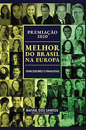 """Premiação Melhor do Brasil na Europa 2020: Vencedores e Finalistas (Premiação """"Melhor do Brasil"""" na Europa, nos EUA e Mundial) (Portuguese Edition)"""