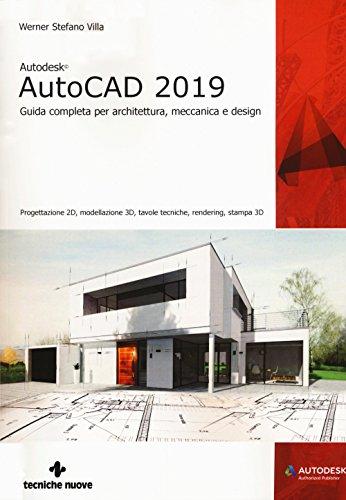 Autodesk AutoCad 2019. Guida completa per architettura, meccanica e design. Con espansione online