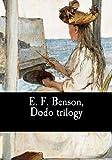 E. F. Benson, Dodo trilogy