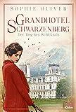 Grandhotel Schwarzenberg – Der Weg des Schicksals (Die Geschichte einer Familiendynastie, Band 1)