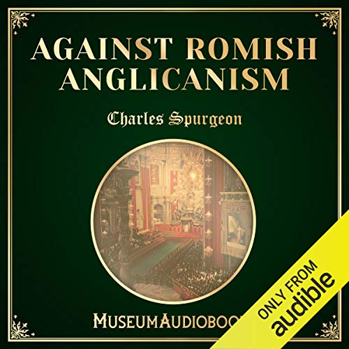 Against Romish Anglicanism audiobook cover art