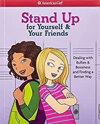 Image: Stand Up for Yourself and Your Friends: Dealing with Bullies and Bossiness and Finding a Better Way | Paperback: 64 pages | by Patti Kelley Criswell (Author), Angela Martini (Illustrator). Publisher: American Girl; Reprint edition (March 1, 2016)