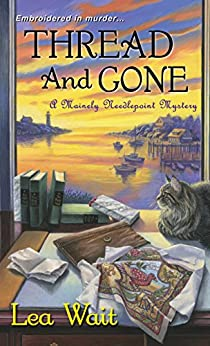 Thread and Gone (Mainely Needlepoint series Book 3) by [Lea Wait]