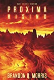 Proxima Rising: Hard Science Fiction (Proxima Trilogy Book 1) (English Edition)