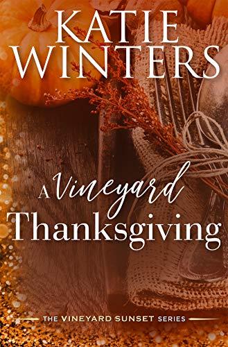 A Vineyard Thanksgiving (The Vineyard Sunset Series Book 4)