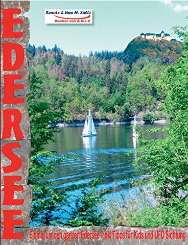 EDERSEE - Einmal um den ganzen Edersee - inkl. Tipps für Kids und UFO Sichtung: ... mit dem Auto, Motorrad, Elektrofahrrad, Fahrrad, Mountainbike oder zu Fuß