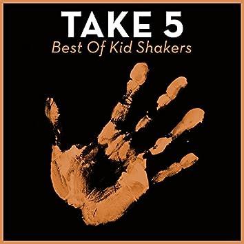 Take 5 - Best Of Kid Shakers