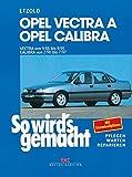 Opel Vectra A 9/88 bis 9/95 / Calibra 2/90 bis 7/97: So wird's gemacht - Band 66