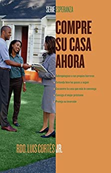 Compre su casa ahora (How to Buy a Home) (Atria Espanol) (Spanish Edition) by [Luis Cortes]