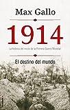 1914. El destino del mundo: La historia del inicio de la Primer Guerra Mundial (No Ficcion (roca))
