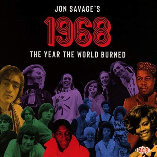 Jon Savage's 1968: The Year The World Burned / Various