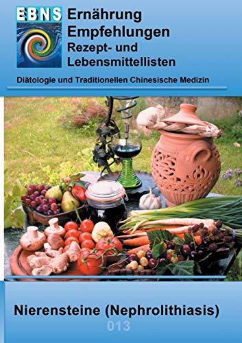 Ernährung bei Nierensteine: Diätetik - Eiweiß und Elektrolyt - Nieren - Nierensteine (Nephrolithiasis) (EBNS Ernährungsempfehlungen)
