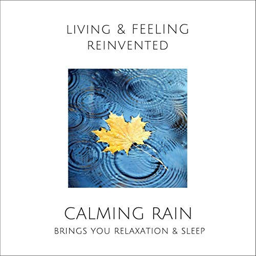 Calming Rain - Brings you relaxation and sleep Audiobook By Patrick Lynen cover art