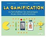 La gamification - Ou l'art d'utiliser les mécaniques du jeu dans votre business - Format Kindle - 9782212306477 - 19,99 €