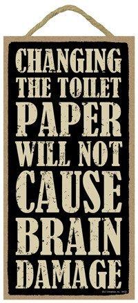 Tableau noir en PVC avec texte en anglais «Changing the toilet paper will not cause Brain Damage» (signifiant «Changer le papier toilette NE Cause pas de dommage au cerveau») 12,7 x 25,4 cm