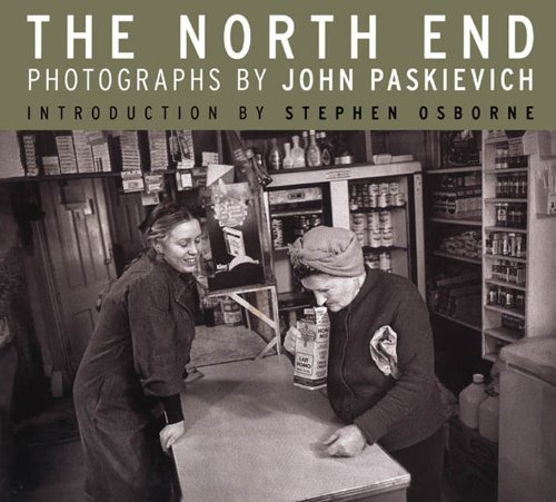 The North End: Photographs by John Paskievich