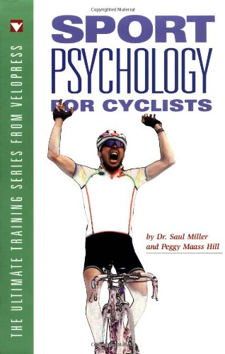 Compare Textbook Prices for Sport Psychology for Cyclists  ISBN 9781884737688 by Miller Dr., Saul,Hill, Peggy Maas,Miller, Saul,Maass Hill, Peggy