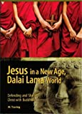 Jesus in a New Age, Dalai Lama World: Defending and Sharing Christ with Buddhists by M. Tsering (2006-11-07)