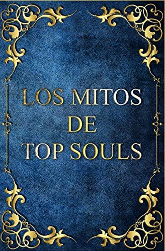 Los Mitos de Top Souls: (Bestiario y animales fantásticos)