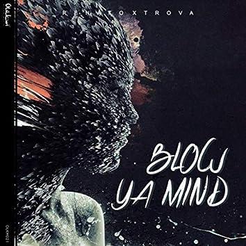Blow Ya Mind