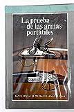 La prueba de las armas portátiles: (compendio histórico y gráfico...