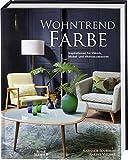 Wohntrend Farbe: Inspirationen für Wände, Möbel und Wohnaccessoires