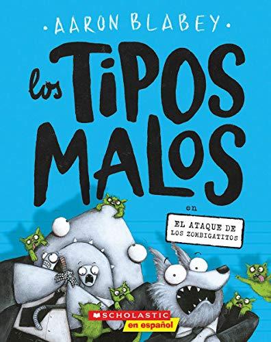 Los Tipos Malos En El Ataque de Los Zombigatitos, Volume 4 (Los Tipos Malos/ the Bad Guys (Spanish))