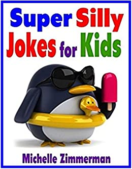 Super Silly Jokes for Kids by [Michelle Zimmerman, Kurt Zimmerman]