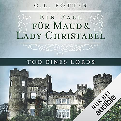 Tod eines Lords: Ein Fall für Maud und Lady Christabel 1