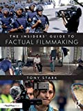 The Insiders' Guide to Factual Filmmaking