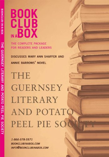 Bookclub-in-a-Box Discusses The Guernsey Literary and Potato Peel Pie Society, by Mary Ann Shaffer and Annie Barrows: The Complete Guide for Readers and Leaders (English Edition)