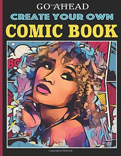 Create your own comic book: Sketchbook for Kids and Adults to Unleash Creativity | Create Your Own Story, Comics & Graphic Novels | Over 100 Pages ... With Lots of Templates (Blank Comic Books)