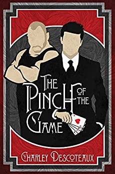 The Pinch of the Game by [Charley Descoteaux]