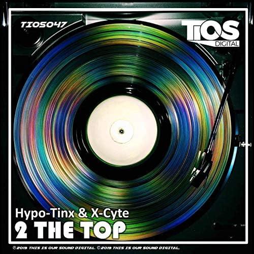 Hypo-Tinx & X-Cyte