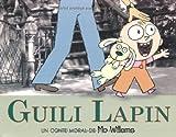 Guili Lapin - Un conte moral de Mo Willems