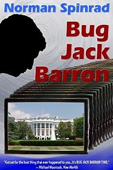 Bug Jack Barron by [Norman Spinrad, Michael Moorcock]