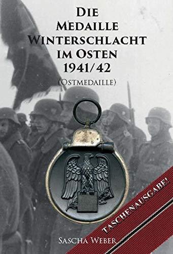 Die Medaille Winterschlacht im Osten 1941/42 (Ostmedaille)