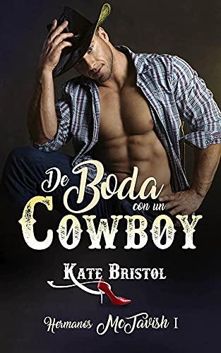 De boda con un cowboy (De boda como un cowboy nº 1) de Kate Bristol