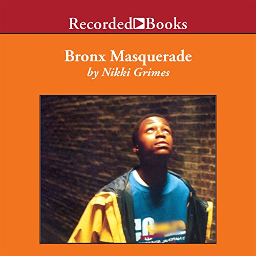 Bronx Masquerade                   Written by:                                                                                                                                 Nikki Grimes                               Narrated by:                                                                                                                                 Jessica Almasy,                                                                                        Cherise Booth,                                                                                        Kevin R. Free,                   and others                 Length: 2 hrs and 51 mins     Not rated yet     Overall 0.0