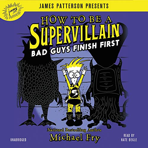 How to Be a Supervillain: Bad Guys Finish First cover art