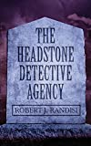 The Headstone Detective Agency (John Headston PI)