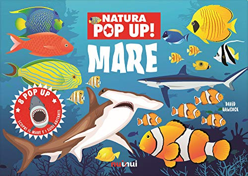Mare. Natura pop up! Ediz. a colori